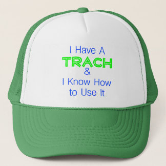 I Have a Trach Trucker Hat
