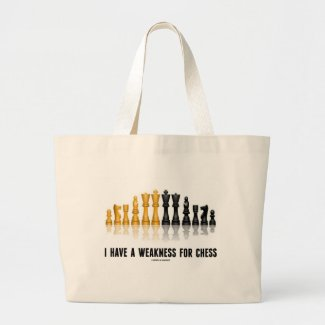 I Have A Weakness For Chess (Reflective Chess Set) Bag
