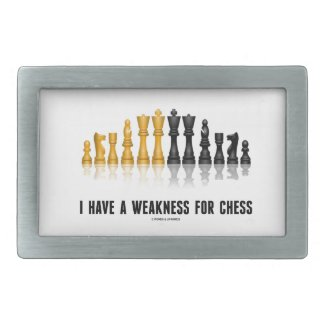 I Have A Weakness For Chess (Reflective Chess Set) Belt Buckle