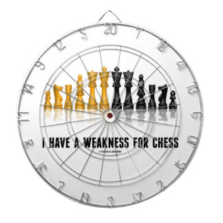 I Have A Weakness For Chess (Reflective Chess Set) Dartboard With Darts