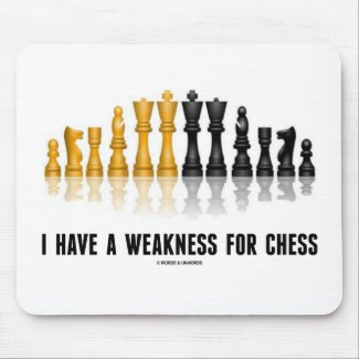I Have A Weakness For Chess (Reflective Chess Set) Mouse Pad
