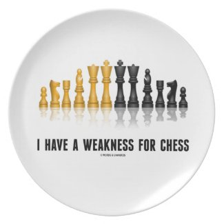 I Have A Weakness For Chess (Reflective Chess Set) Plate