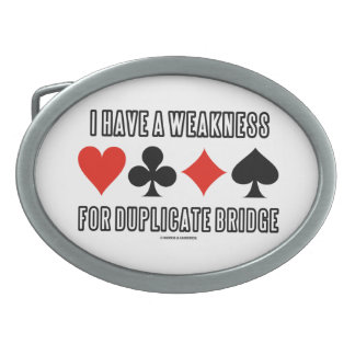 I Have A Weakness For Duplicate Bridge Oval Belt Buckle