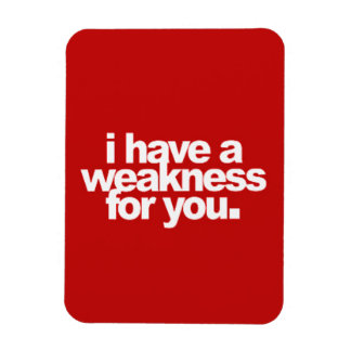 I have a weakness for you flirting love comments r magnet