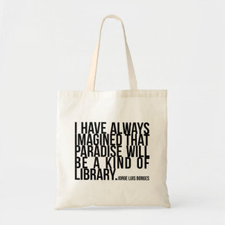 I have always imagined paradise... library -Borges Budget Tote Bag