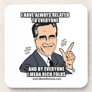 I HAVE ALWAYS RELATED TO EVERYONE DRINK COASTERS