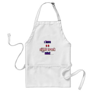 I have an eight track mind adult apron