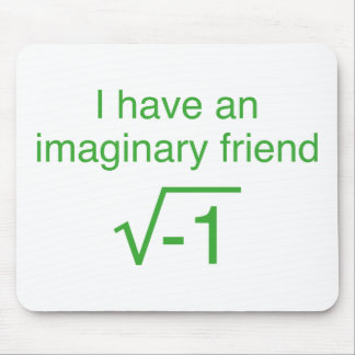 I Have An Imaginary Friend Mouse Pad