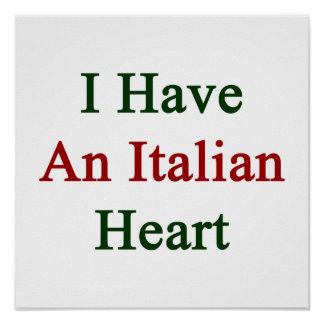 I Have An Italian Heart Poster