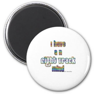 I have and Eight Track Mind-Multicolor Magnet