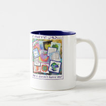 I have AS... but it doesn't have me! Two-Tone Coffee Mug
