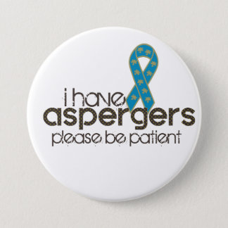I have Aspergers Button