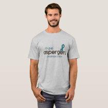 I have Aspergers T-Shirt