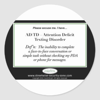 I have Attention Deficit Texting Disorder Classic Round Sticker