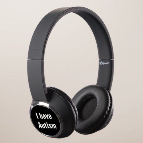 I Have Autism Awareness and Acceptance ASD SPD Headphones