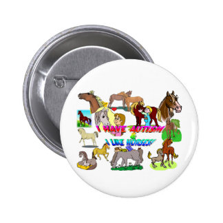i have autism n like horses pinback button
