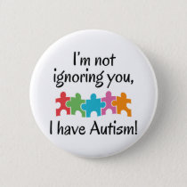 I Have Autism Pinback Button