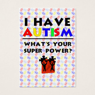 I Have Autism. What's Your Super Power? Business Card