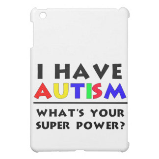 I Have Autism. What's Your Super Power? Cover For The iPad Mini