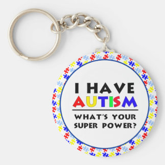 I Have Autism. What's Your Super Power? Keychain