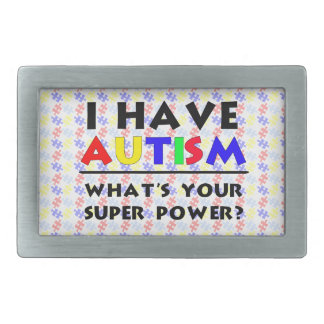 I Have Autism. What's Your Super Power? Rectangular Belt Buckle