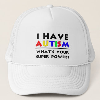 I Have Autism. What's Your Super Power? Trucker Hat