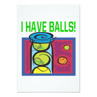 I Have Balls Card