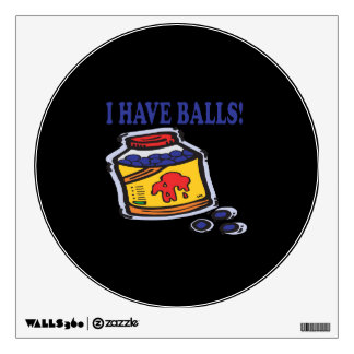I Have Balls Wall Decal