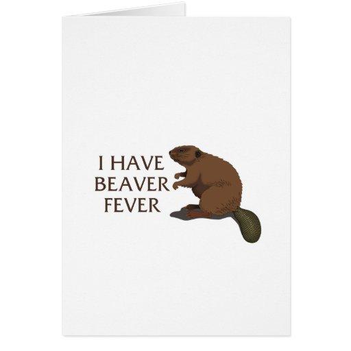 I have Beaver Fever Greeting Card
