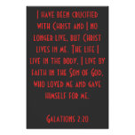I have been Crucified with Christ...Galatians 2:20 Posters
