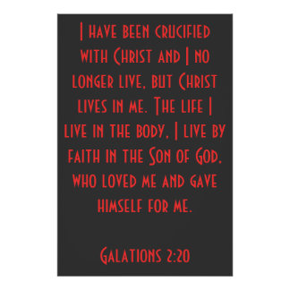 I have been Crucified with Christ...Galatians 2:20 Poster