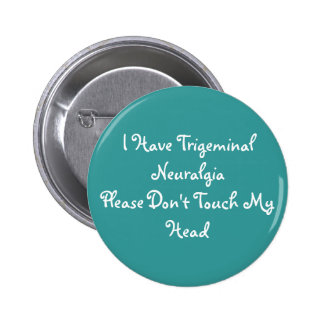 I Have (Bilateral) TN, Please Don't Touch My Head Pinback Button