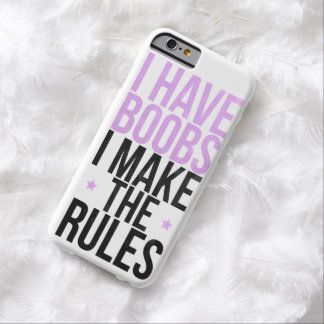 I have boobs I make the rules iPhone 6 Case