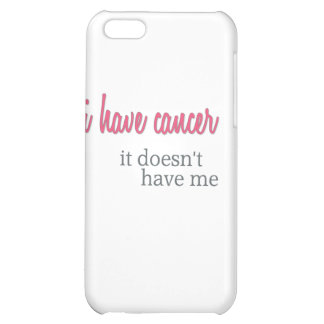 I Have Cancer - Awareness Merchandise Cover For iPhone 5C