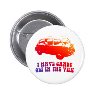 I Have Candy, Get In The Van Pinback Button