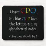 I Have CDO. Mouse Mat