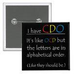 I Have CDO. Pinback Button