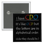 I Have CDO. Pinback Buttons
