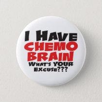 I Have Chemo Brain Pinback Button