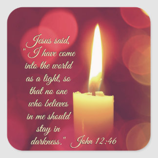 I Have Come into the World as a Light, John 12:46 Square Sticker