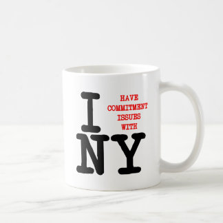 I Have Commitment Issues With NY Coffee Mug