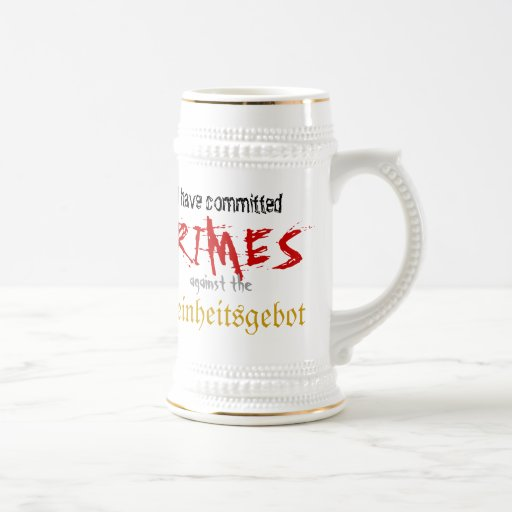 I have committed crimes against the Reinheitsgebot 18 Oz Beer Stein