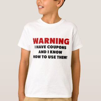 I Have Coupons And I Know How To Use Them.png T-Shirt
