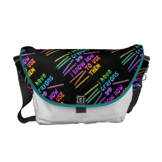 I HAVE CRAYONS AND I KNOW HOW TO USE THEM! COURIER BAG