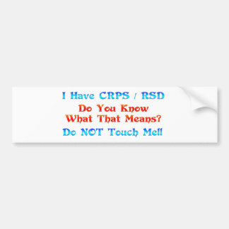 I Have CRPS RSD Do You Know What That Means Bumper Sticker