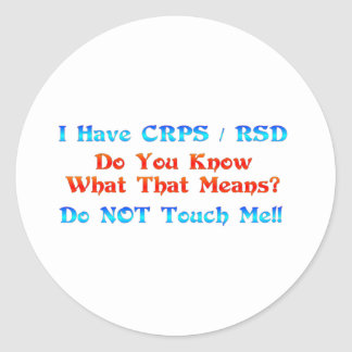 I Have CRPS RSD Do You Know What That Means Classic Round Sticker