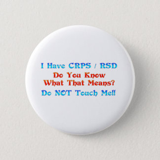 I Have CRPS RSD Do You Know What That Means Pinback Button