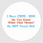 I Have CRPS RSD Do You Know What That Means Round Stickers