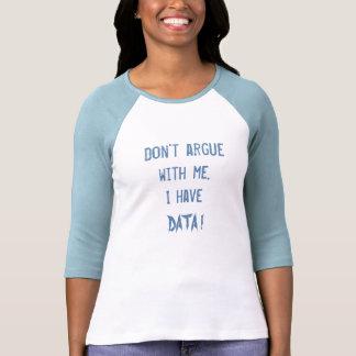 I have Data Shirt