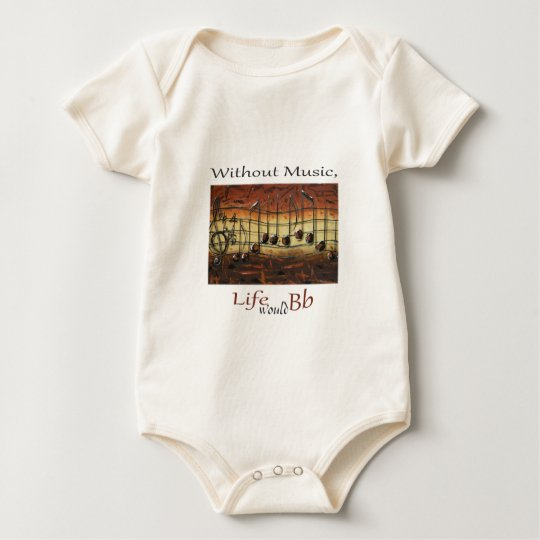 I Have Decided-Without Music, Life... Baby Bodysuit